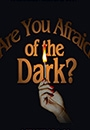 AYAFD - Are You Afraid of the Dark?
