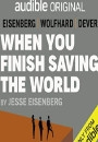 WYFSW - When You Finish Saving the World